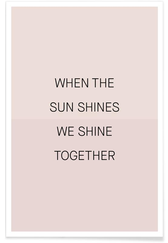 Kærlighedscitater, Citater & sloganer, Motiverende, When the Sun Shines 01 Plakat