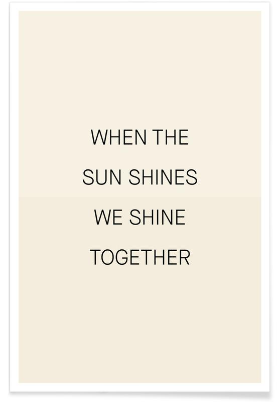 Kærlighedscitater, Citater & sloganer, Motiverende, When the Sun Shines 02 Plakat