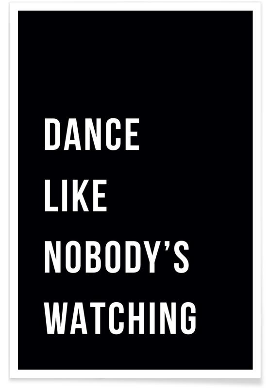 Sort & hvidt, Citater & sloganer, Dance - Black Plakat