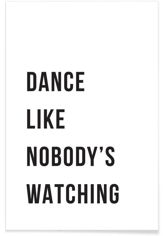 Sort & hvidt, Motiverende, Citater & sloganer, Dance - White Plakat