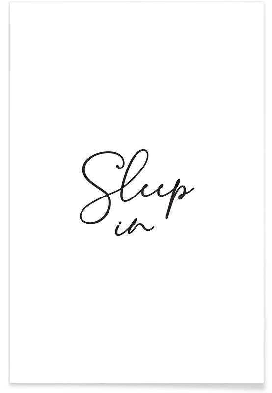 Sort & hvidt, Motiverende, Citater & sloganer, Sleep in - White Plakat