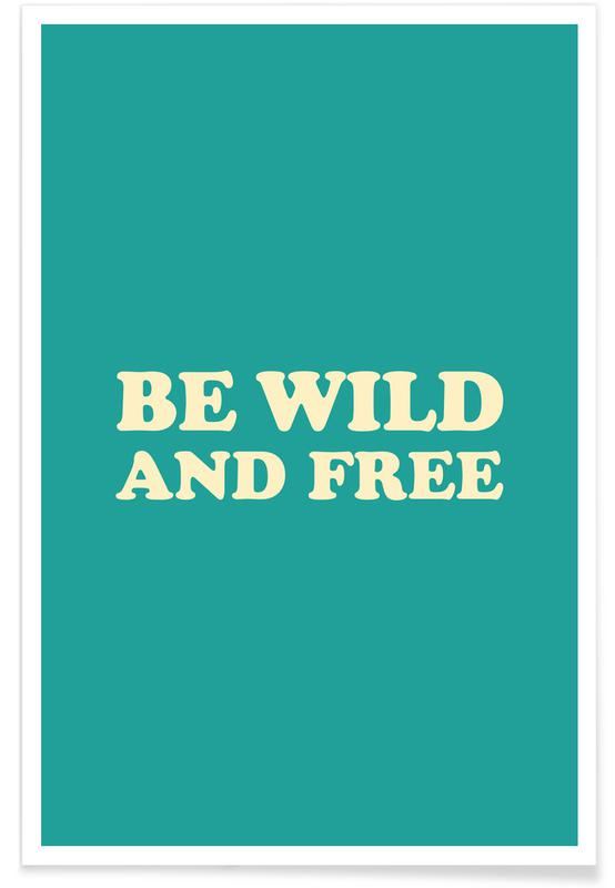 Motivational, Quotes & Slogans, Be Wild and Free - Mint Poster