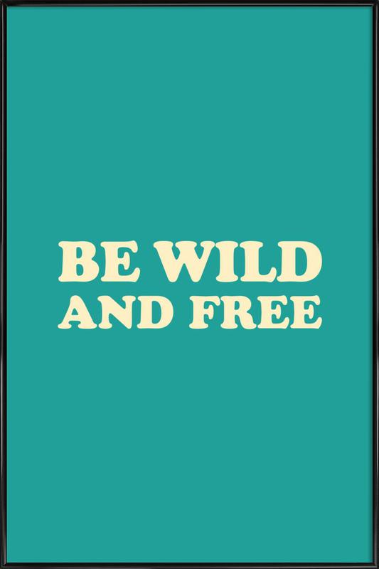 Be Wild and Free - Mint Framed Poster