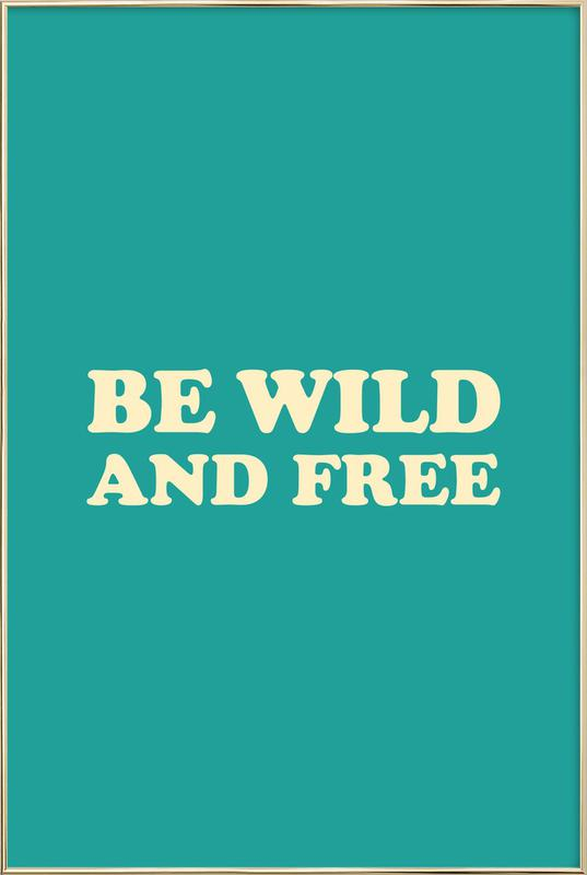 Be Wild and Free - Mint Poster in Aluminium Frame