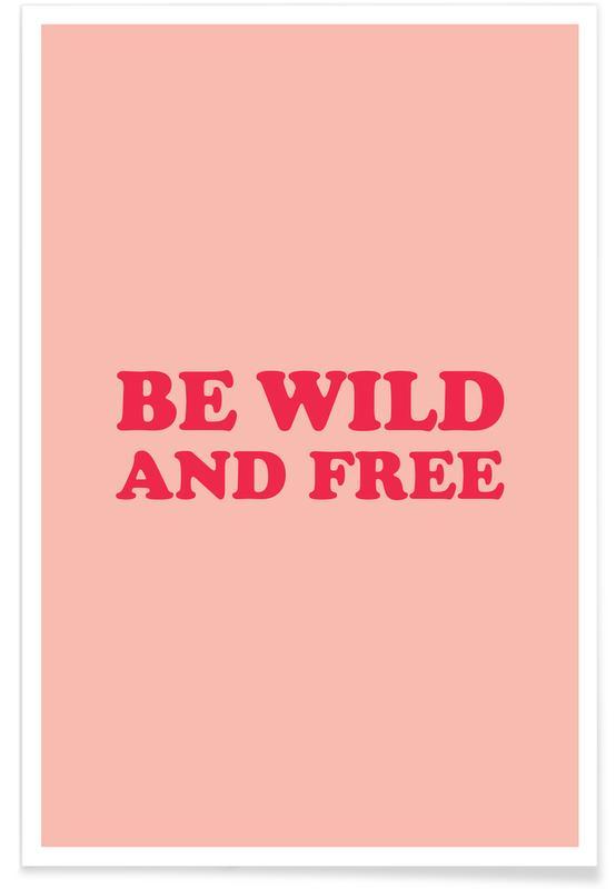 Motiverende, Citater & sloganer, Be Wild and Free - Pink Plakat