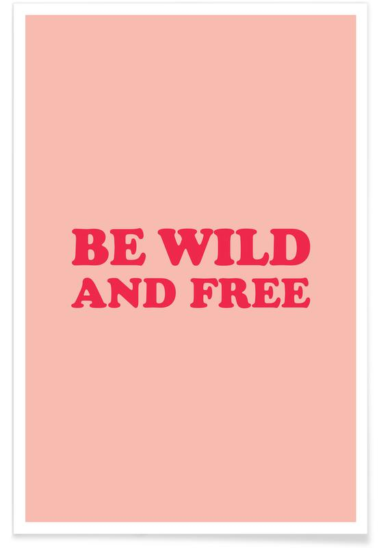 Be Wild and Free - Pink Poster