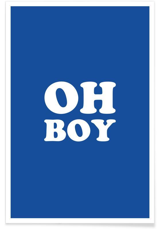 Citater & sloganer, Oh Boy - Blue Plakat