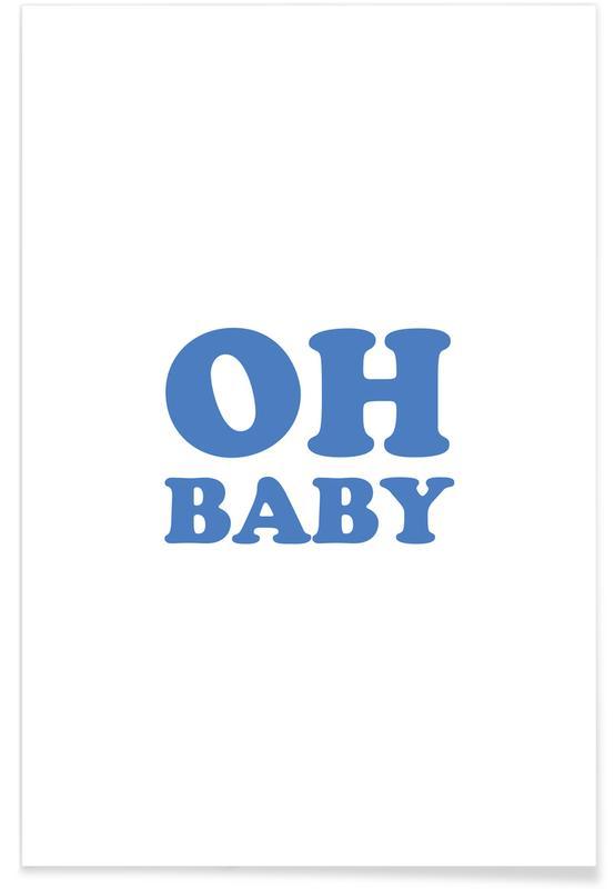 Fødsel & babyer, Citater & sloganer, Oh Baby - Blue Plakat