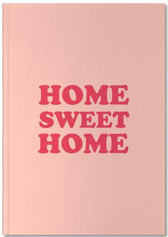 Crémaillères, Citations et slogans, Home Sweet Home - Pink Notebook