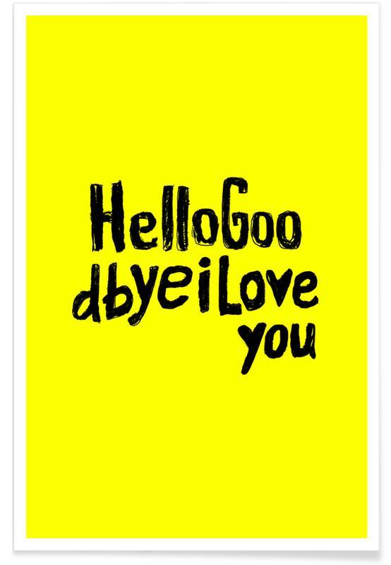 Letra, Citas y eslóganes, Motivacionales, Hello Goodbye by Mica Andreea póster