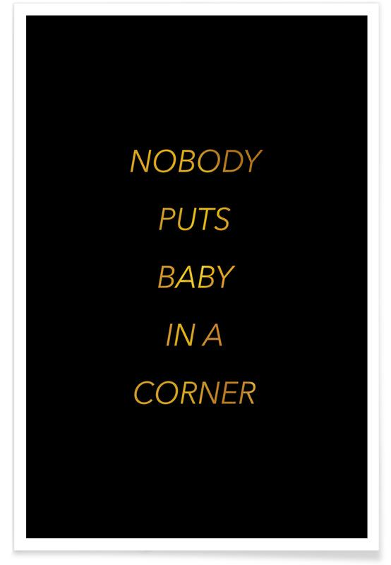 Nobody Puts Baby in a Corner-Gold -Poster