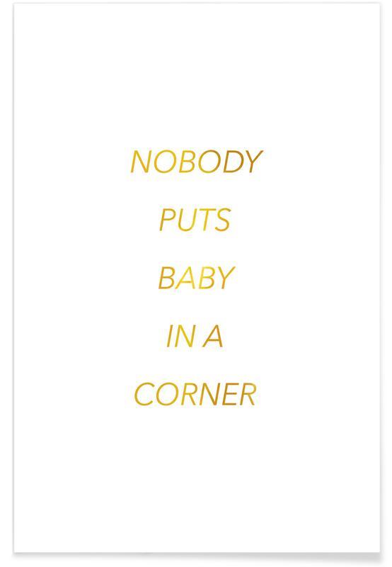 Motivation, Citations et slogans, Nobody Puts Baby in a Corner - Or - affiche