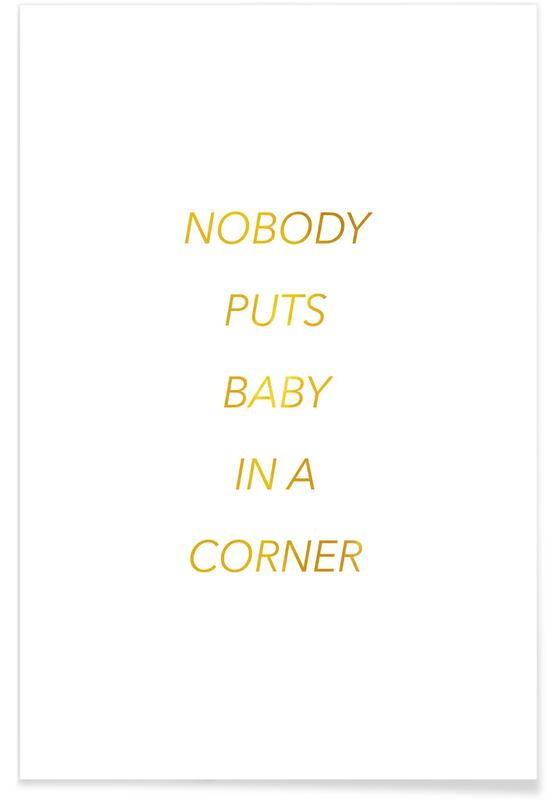 Gold Nobody Puts Baby in a Corner Poster