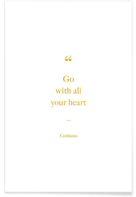 Citations et slogans, Motivation, Go with All Your Heart - Or - affiche