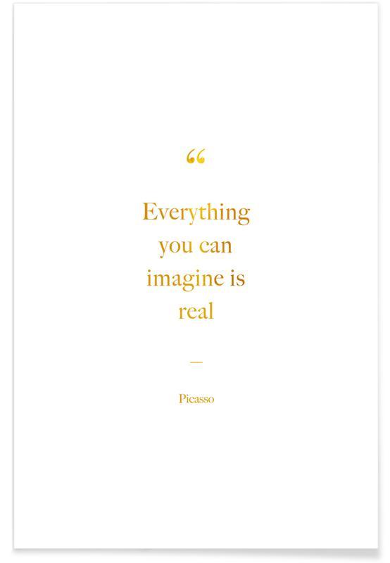 Citater & sloganer, Motiverende, Everything You Can Imagine Is Real Guld Plakat