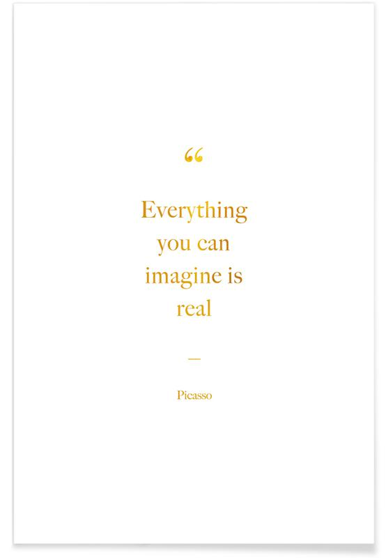 Everything You Can Imagine Is Real-Gold -Poster