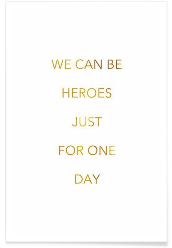 David Bowie, Citater & sloganer, Motiverende, Lyrik, We Can Be Heroes Guld Plakat