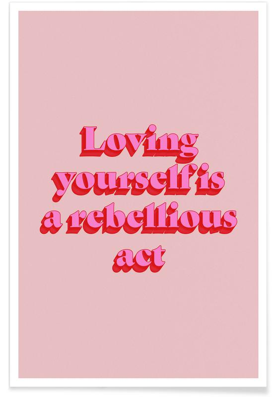 Motivational, Love Is Rebellious Poster
