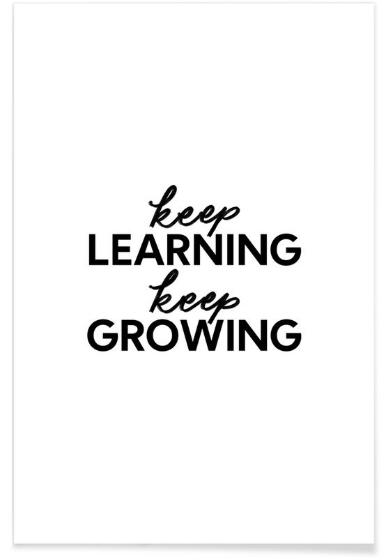 Black & White, Motivational, Keep Growing Poster