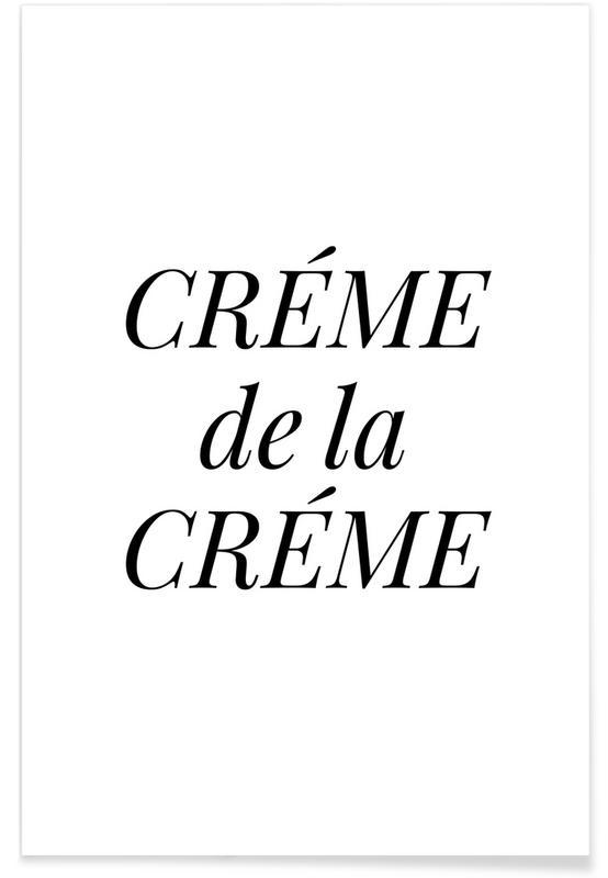 Schwarz & Weiß, Motivation, Crème de la Crème -Poster