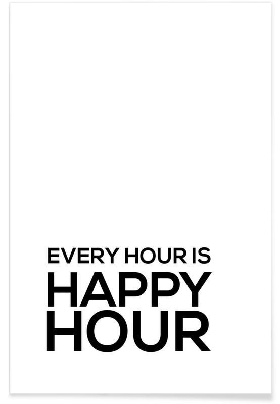 Black & White, Quotes & Slogans, Every Hour Poster