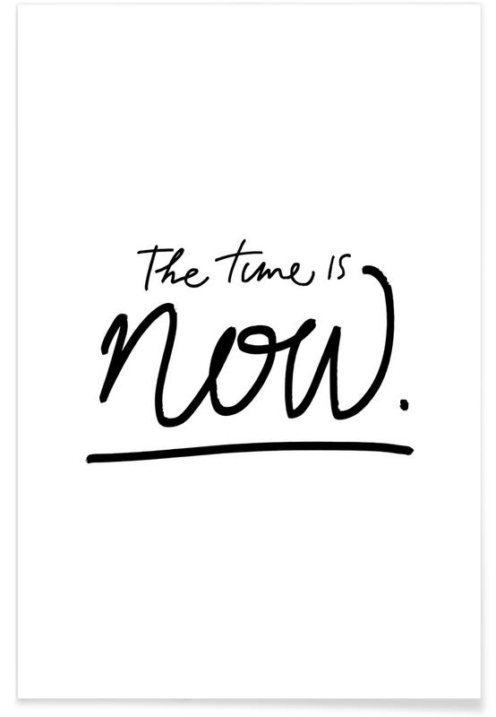 Zwart en wit, Quotes en slogans, The Time is Now poster