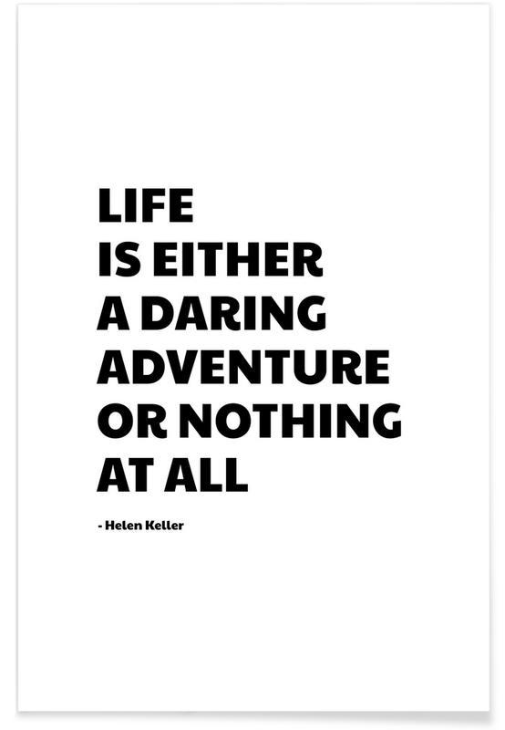 Schwarz & Weiß, Zitate & Slogans, A Daring Adventure -Poster