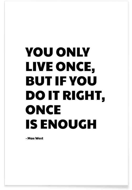 Schwarz & Weiß, Zitate & Slogans, You Only Live Once -Poster