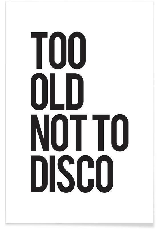 Sort & hvidt, Humor, Citater & sloganer, Too old Plakat