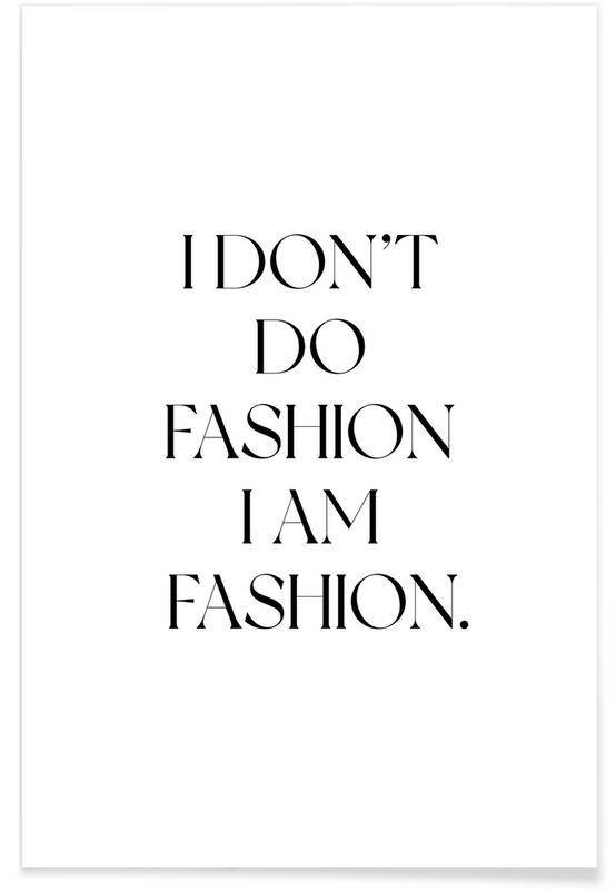 Black & White, Quotes & Slogans, I am Fashion Poster