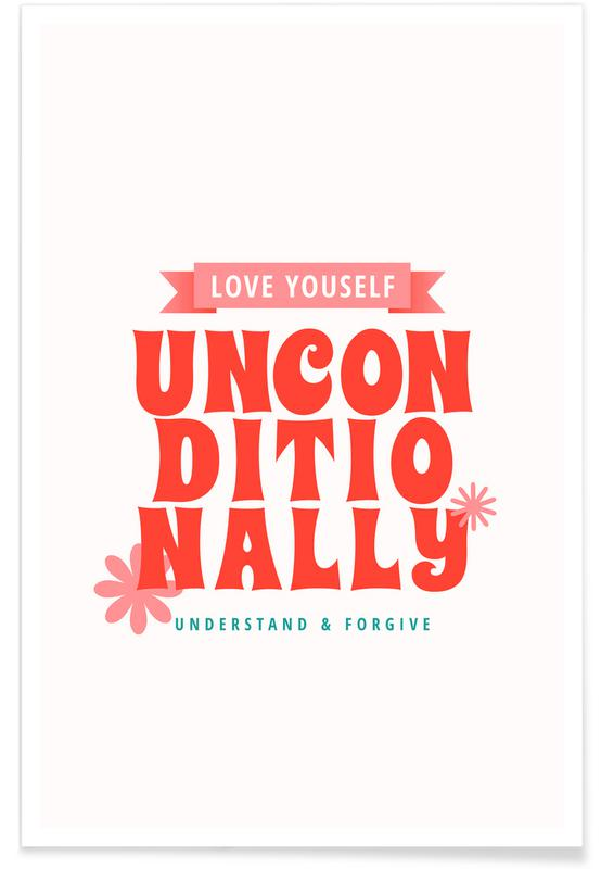 Quotes & Slogans, Love Unconditionally Poster