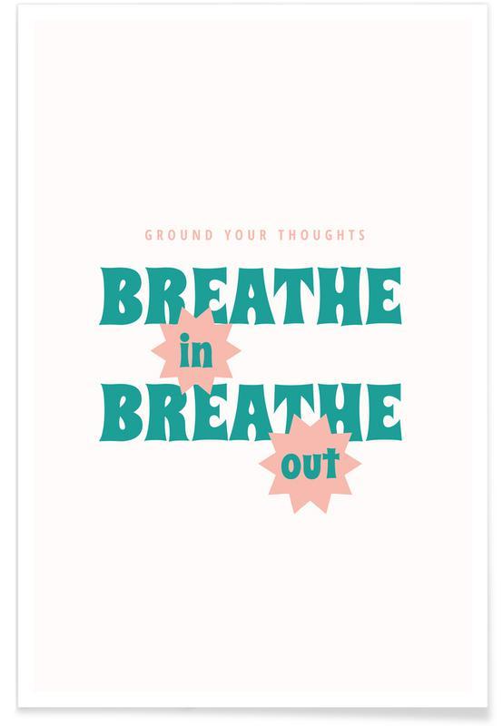 Zitate & Slogans, Breathe In -Poster