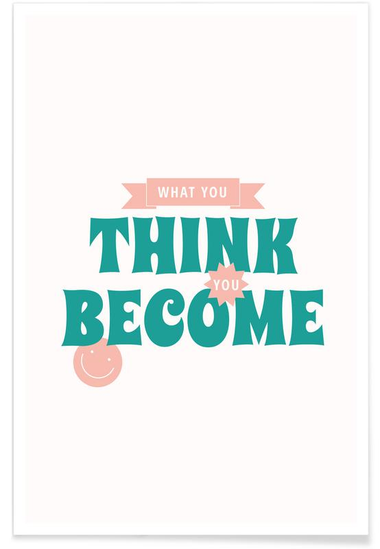Zitate & Slogans, What You Think You Become -Poster