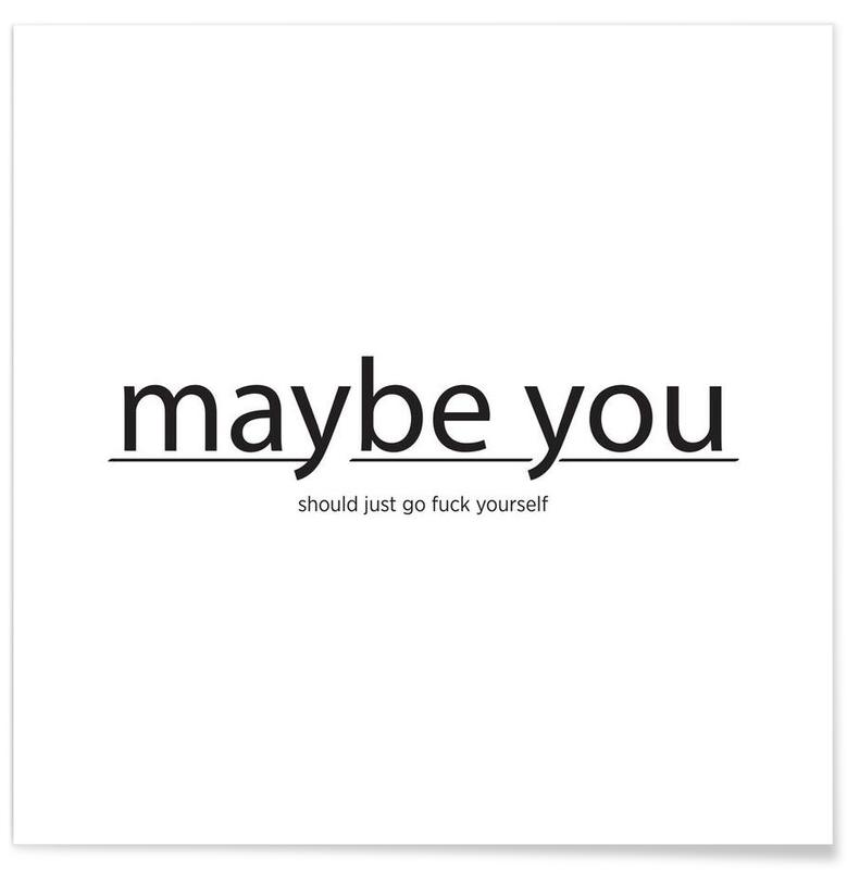, Maybe you... Plakat