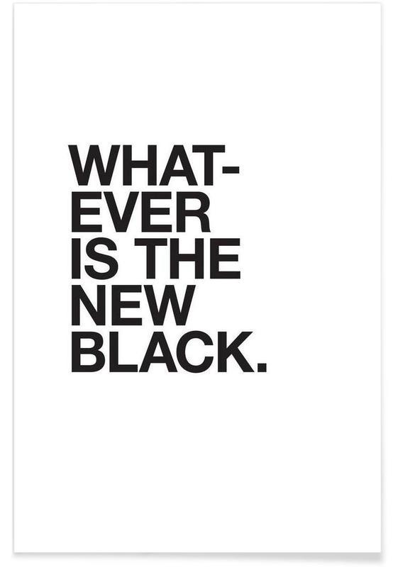 Sort & hvidt, Citater & sloganer, Whatever black Plakat