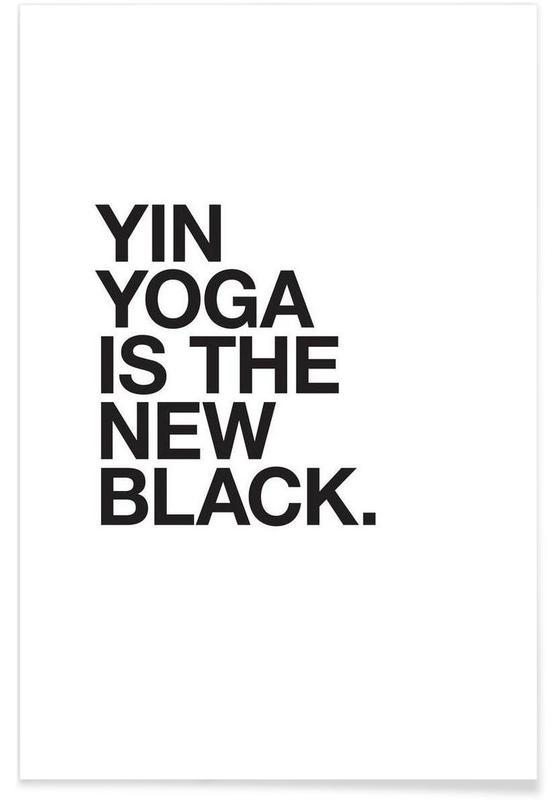 Citater & sloganer, Sort & hvidt, Yoga, Yin Yoga black Plakat