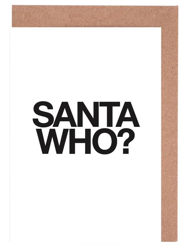 Quotes & Slogans, Black & White, Funny, Christmas, Santa Who? Greeting Card Set