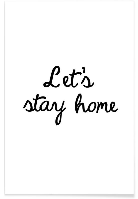 Citater & sloganer, Indflytningsfest, Sort & hvidt, Let's Stay Home Plakat