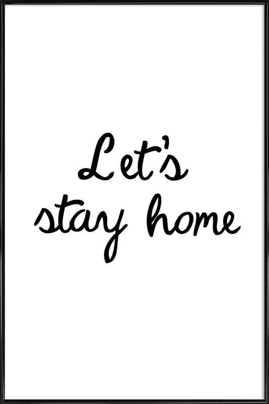 Let's Stay Home Poster i standardram