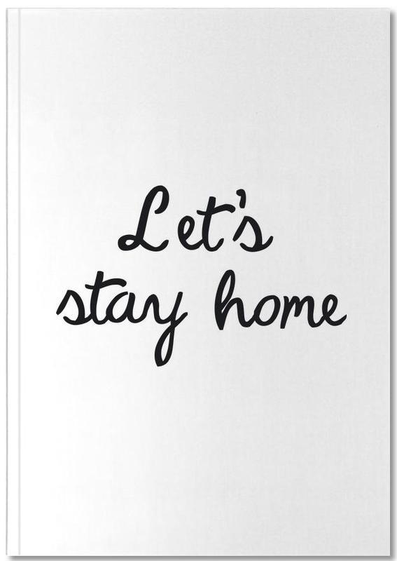 Citations et slogans, Noir & blanc, Crémaillères, Let's Stay Home Notebook