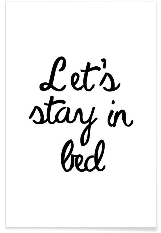 Sort & hvidt, Kærlighedscitater, Let's Stay In Bed Plakat