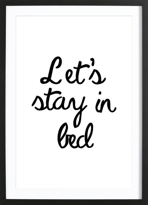 Let's Stay In Bed Plakat i træramme