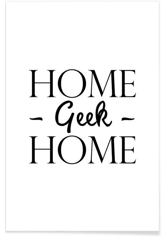 Citater & sloganer, Indflytningsfest, Sort & hvidt, Humor, Home Geek Home Plakat