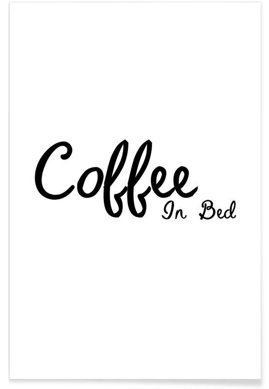 Citater & sloganer, Indflytningsfest, Sort & hvidt, Coffee In Bed Plakat