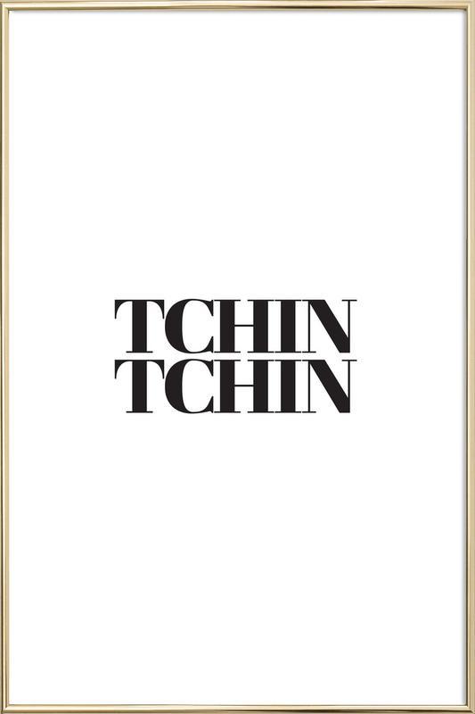 Tchin Tchin -Poster im Alurahmen