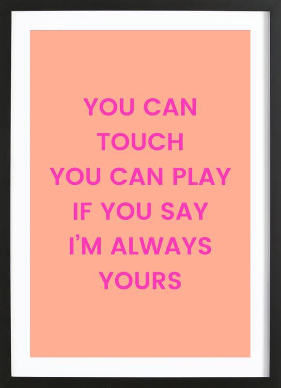 I'm Always Yours affiche sous cadre en bois