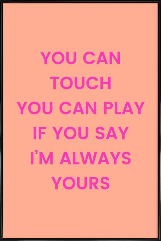 I'm Always Yours Poster i standardram