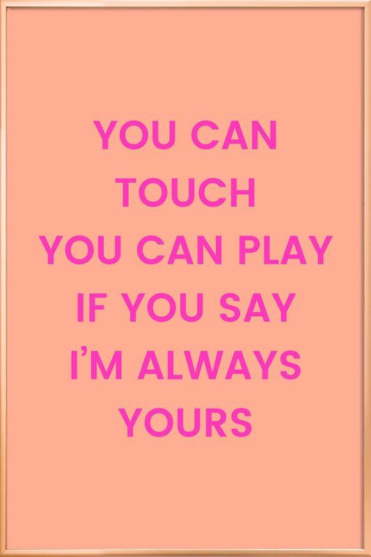 I'm Always Yours Poster i aluminiumram