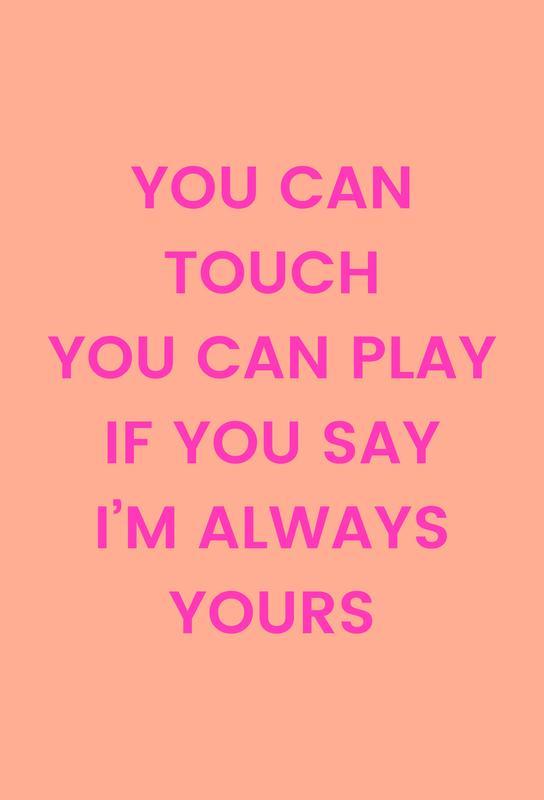 I'm Always Yours -Acrylglasbild