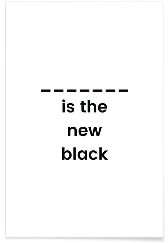 Sort & hvidt, The New Black Plakat